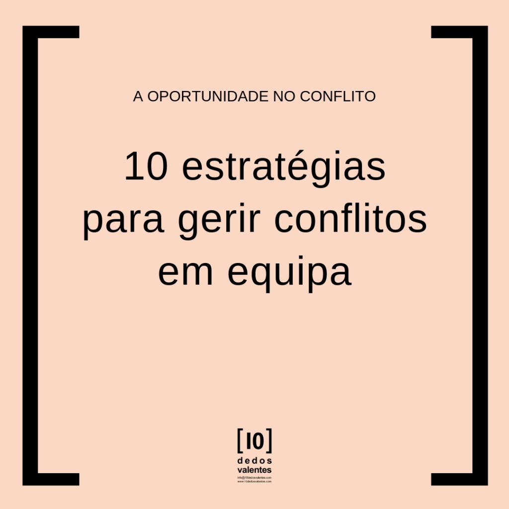 A Oportunidade no Conflito | 10 estratégias para gerir conflitos em equipa