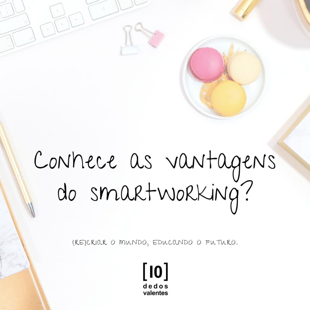 # Já conhece as vantagens do SmartWorking?