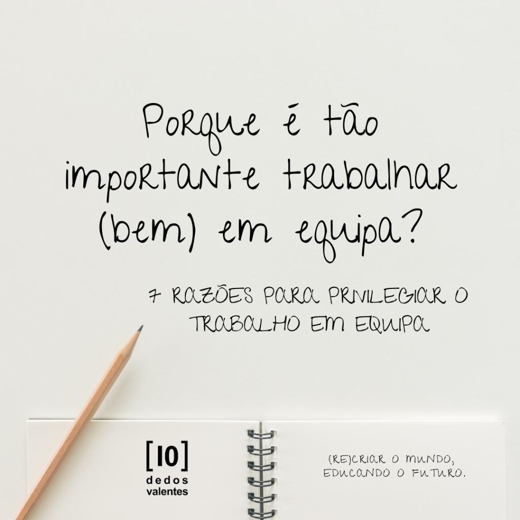# Porque é tão importante trabalhar (bem) em equipa?