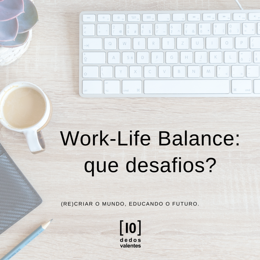 # Work-Life Balance: que desafios?